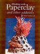 Working With Paperclay And Other Additives - Lightwood, Anne - ISBN: 9781861263377