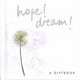 Hope! Dream! - Exley, Helen - ISBN: 9781861875617