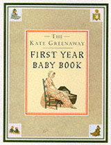 Kate Greenaway First Year Baby Book, The - Greenaway, Kate - ISBN: 9781873329306