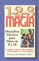 1-2-3 Magia: Diciplina Efectiva Para Ninos De 2 A 12 / 1-2-3 Magic: Effective Discipline For Children 2-12 - Phelan, Thomas W. - ISBN: 9781889140025