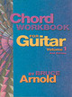 Chord Workbook For Guitar Volume One - Arnold, Bruce E. - ISBN: 9781890944506