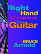 Right Hand Technique For Guitar - Arnold, Bruce E. - ISBN: 9781890944544