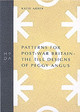 Patterns For Post-war Britain - Arber, Katie - ISBN: 9781898253525