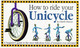 How To Ride Your Unicycle - Dancey, Charlie - ISBN: 9781898591184
