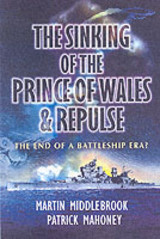 Sinking Of The Prince Of Wales & Repulse - Mahoney, Patrick; Middlebrook, Martin - ISBN: 9781844150755