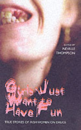 Girls Just Want To Have Fun - Thompson, Neville - ISBN: 9781845960049
