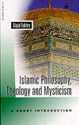 Islamic Philosophy, Theology And Mysticism - Fakhry, Majid - ISBN: 9781851682522