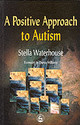 Positive Approach To Autism - Waterhouse, Stella - ISBN: 9781853028083