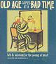 Old Age Comes At A Bad Time - Katz, Eliakim - ISBN: 9781861055897