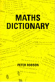 Maths Dictionary - Robson, Peter - ISBN: 9781872686189