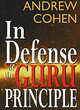 In Defense Of The Guru Principle - Cohen, Andrew - ISBN: 9781883929275