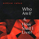 Who Am I? And How Shall I Live? - Cohen, Andrew - ISBN: 9781883929244