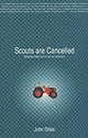 Scouts Are Cancelled - Stiles, John D. - ISBN: 9781894663250