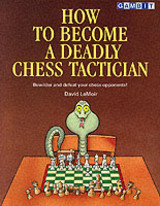 How To Become A Deadly Chess Tactician - Lemoir, David - ISBN: 9781901983593