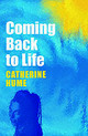 Coming Back To Life - Hume, Catherine - ISBN: 9781904246114