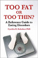 Too Fat Or Too Thin? - Kalodner, Cynthia R. - ISBN: 9781904424857