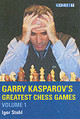 Garry Kasparov's Greatest Chess Games - Stohl, Igor - ISBN: 9781904600329