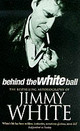 Behind The White Ball - White, Jimmy - ISBN: 9780099271840