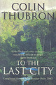 To The Last City - Thubron, Colin - ISBN: 9780099437239