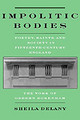 Impolitic Bodies - Delany, Sheila (professor Of English, Simon Fraser University, Burnaby, Bri... - ISBN: 9780195109887