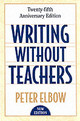Writing Without Teachers - Elbow, Peter (professor Of English, Professor Of English, University Of Mas... - ISBN: 9780195120165