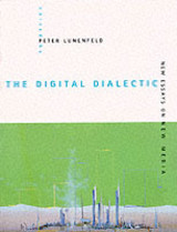 The Digital Dialectic â New Essays on New Media - Lunenfeld, Peter - ISBN: 9780262621373