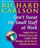 Don't Sweat The Small Stuff At  Work - Carlson, Richard - ISBN: 9780340748732