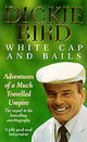 White Cap And Bails - Bird, Dickie - ISBN: 9780340750889