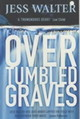 Over Tumbled Graves - Walter, Jess - ISBN: 9780340819913