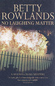 No Laughing Matter - Rowlands, Betty - ISBN: 9780340826805
