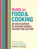 Mcgee On Food And Cooking: An Encyclopedia Of Kitchen Science, History And Culture - McGee, Harold - ISBN: 9780340831496