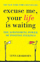 Excuse Me, Your Life Is Waiting - Grabhorn, Lynn - ISBN: 9780340834466
