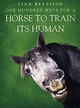 One Hundred Ways For A Horse To Train Its Human - Bettison, Tina - ISBN: 9780340908624