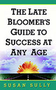 Late Bloomer's Guide To Success At Any Age - Sully, Susan - ISBN: 9780380810925