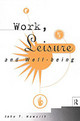 Work, Leisure And Well-being - Haworth, John T. - ISBN: 9780415148627