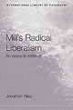 Mill's Radical Liberalism - Riley, Jonathan (tulane University, New Orleans, Usa) - ISBN: 9780415189095