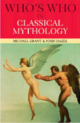 Who's Who In Classical Mythology - Hazel, John; Grant, Michael - ISBN: 9780415260411