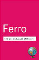 Use And Abuse Of History - Ferro, Marc - ISBN: 9780415285926