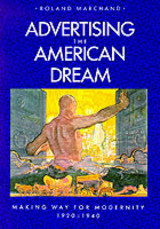 Advertising The American Dream - Marchand, Roland - ISBN: 9780520058859