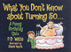 What You Don't Know About Turning 50 - Witte, P. D. - ISBN: 9780671317737