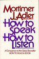 How To Speak, How To Listen - Adler, Mortimer Jerome - ISBN: 9780684846477
