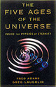 Five Ages Of The Universe: Inside The Physics Of Eternity - Adams - ISBN: 9780684865768