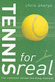 Tennis For Real - Sheryn, Chris - ISBN: 9780713672107