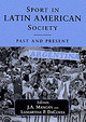 Sport In Latin American Society - Mangan, J. A. (EDT)/ Costa, Lamartine Pereira Da (EDT) - ISBN: 9780714681528