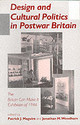Design And Cultural Politics In Postwar Britain - Woodham, Jonathan M. (EDT)/ Maguire, Patrick J. (EDT) - ISBN: 9780718501419