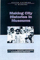 Making City Histories In Museums - Kavanagh, Gaynor (EDT)/ Frostick, Elizabeth (EDT) - ISBN: 9780718502720