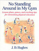 No Standing Around In My Gym - Hughes, J.d. - ISBN: 9780736041799