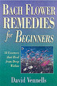 Bach Flower Remedies For Beginners - Vennells, David - ISBN: 9780738700472