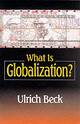 What Is Globalization? - Beck, Ulrich - ISBN: 9780745621265