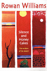 Silence And Honey Cakes - Williams, Rt Hon Rowan - ISBN: 9780745951706
